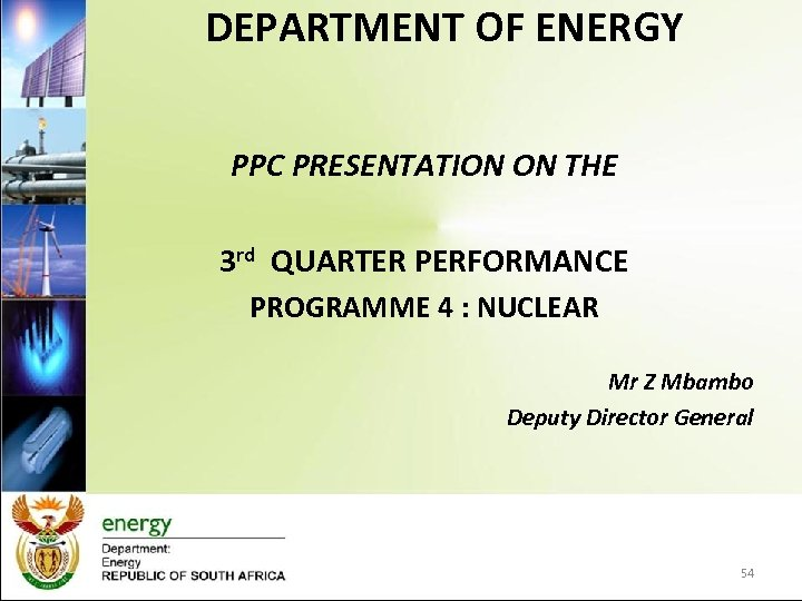 DEPARTMENT OF ENERGY PPC PRESENTATION ON THE 3 rd QUARTER PERFORMANCE PROGRAMME 4 :