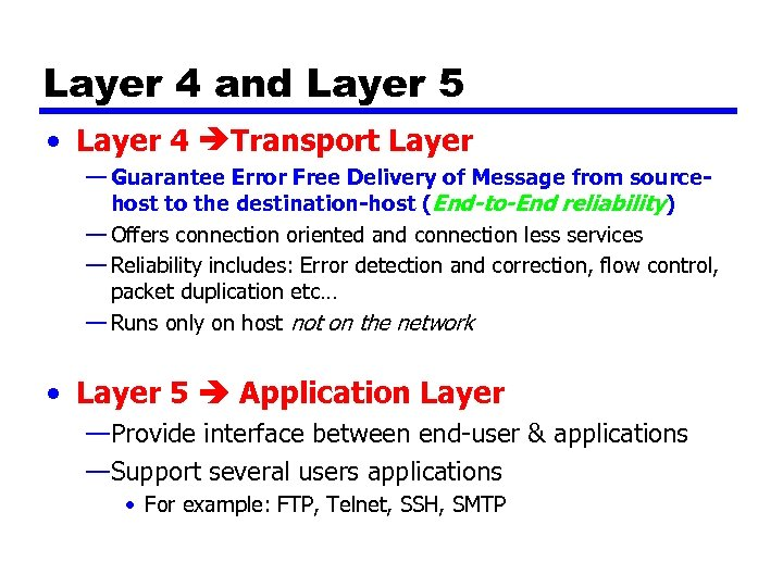 Layer 4 and Layer 5 • Layer 4 Transport Layer — Guarantee Error Free