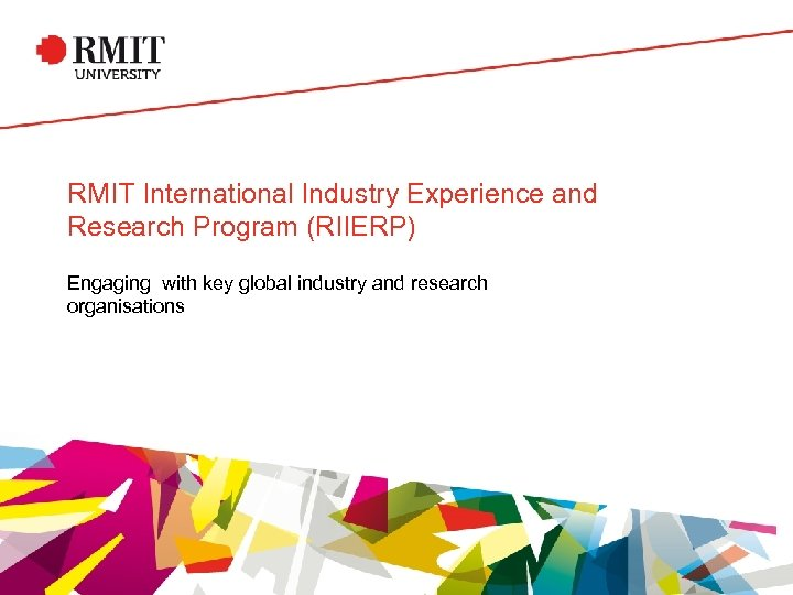 RMIT International Industry Experience and Research Program (RIIERP) Engaging with key global industry and