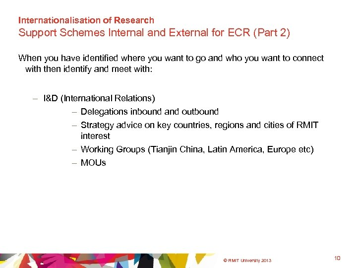 Internationalisation of Research Support Schemes Internal and External for ECR (Part 2) When you