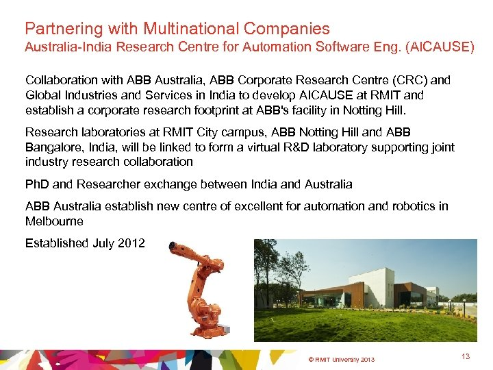 Partnering with Multinational Companies Australia-India Research Centre for Automation Software Eng. (AICAUSE) Collaboration with