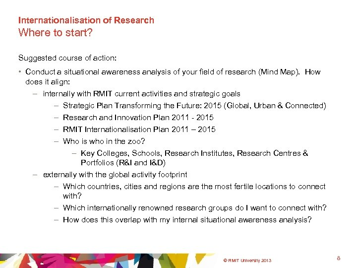 Internationalisation of Research Where to start? Suggested course of action: • Conduct a situational