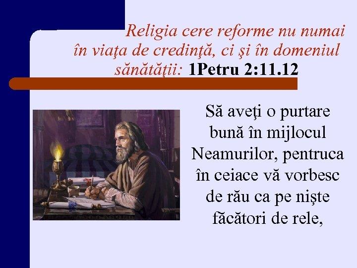 Religia cere reforme nu numai în viaţa de credinţă, ci şi în domeniul sănătăţii: