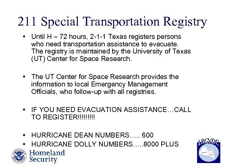 211 Special Transportation Registry • Until H – 72 hours, 2 -1 -1 Texas