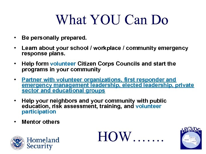What YOU Can Do • Be personally prepared. • Learn about your school /