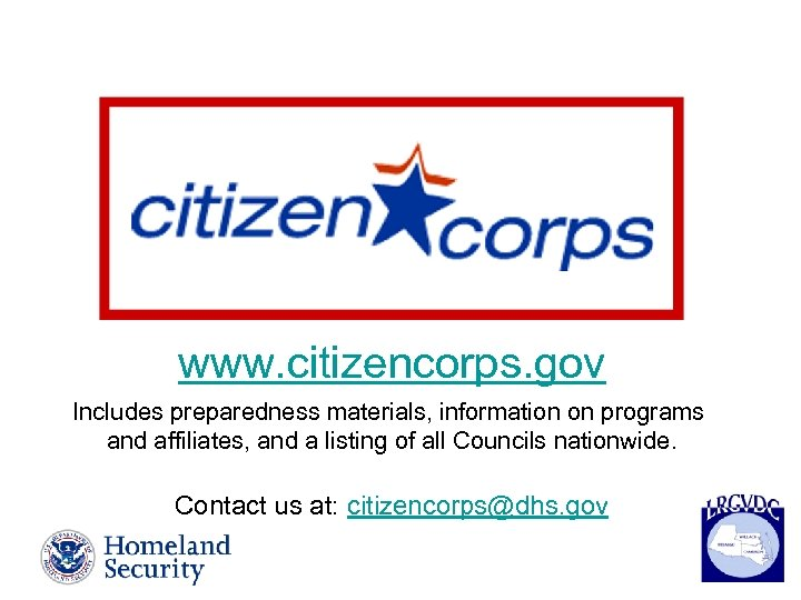 www. citizencorps. gov Includes preparedness materials, information on programs and affiliates, and a listing