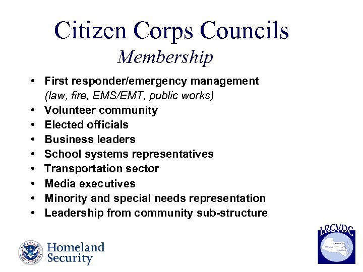 Citizen Corps Councils Membership • First responder/emergency management (law, fire, EMS/EMT, public works) •