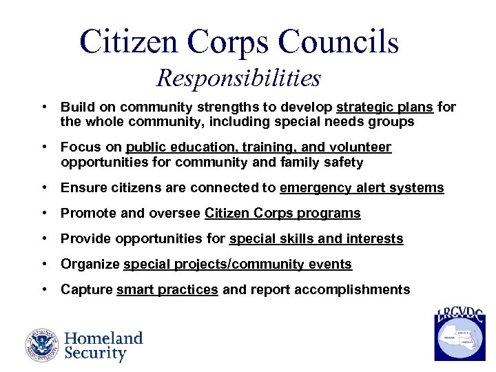 Citizen Corps Councils Responsibilities • Build on community strengths to develop strategic plans for