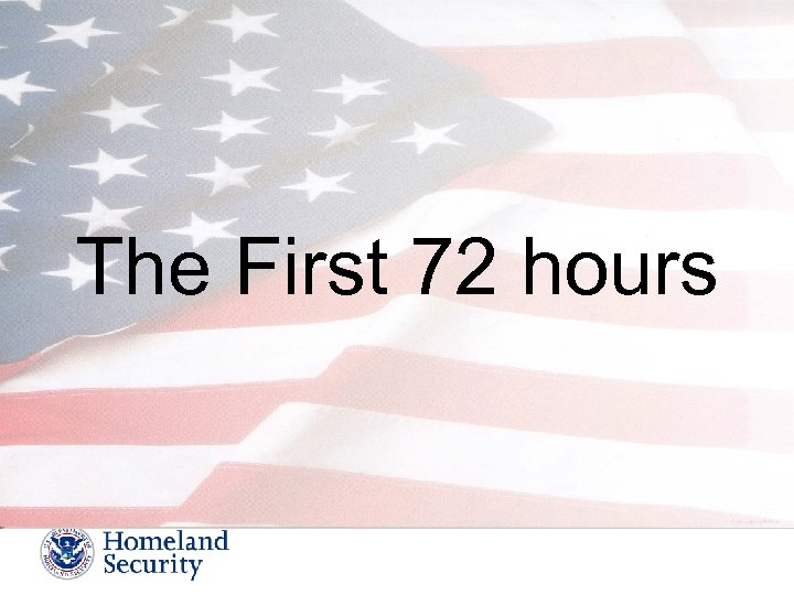 The First 72 hours