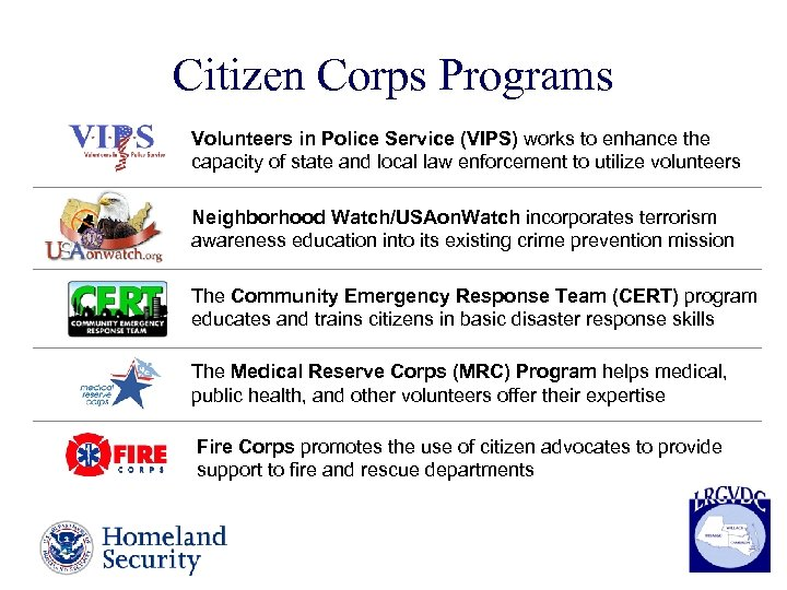 Citizen Corps Programs Volunteers in Police Service (VIPS) works to enhance the capacity of