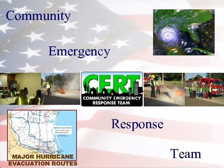 Community Emergency Response MAJOR HURRICANE EVACUATION ROUTES Team