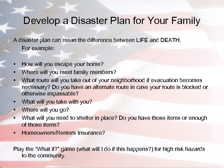 Develop a Disaster Plan for Your Family A disaster plan can mean the difference