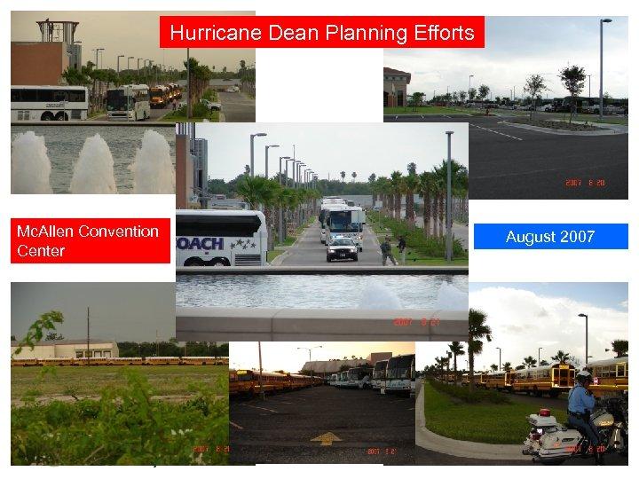 Hurricane Dean Planning Efforts Mc. Allen Convention Center August 2007