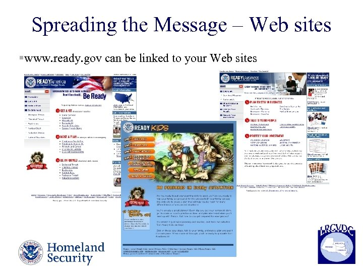 Spreading the Message – Web sites §www. ready. gov can be linked to your