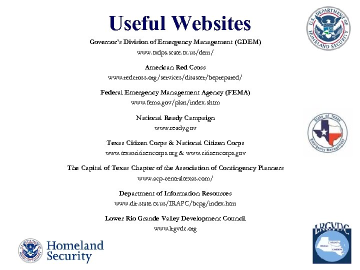 Useful Websites Governor's Division of Emergency Management (GDEM) www. txdps. state. tx. us/dem/ American