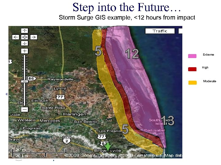 Step into the Future… Storm Surge GIS example, <12 hours from impact 5 12