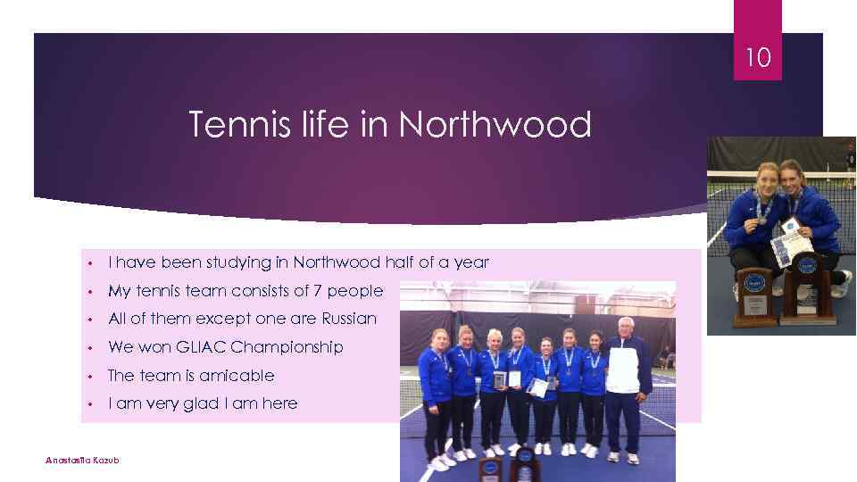 10 Tennis life in Northwood • I have been studying in Northwood half of