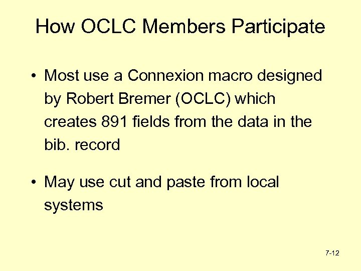 How OCLC Members Participate • Most use a Connexion macro designed by Robert Bremer