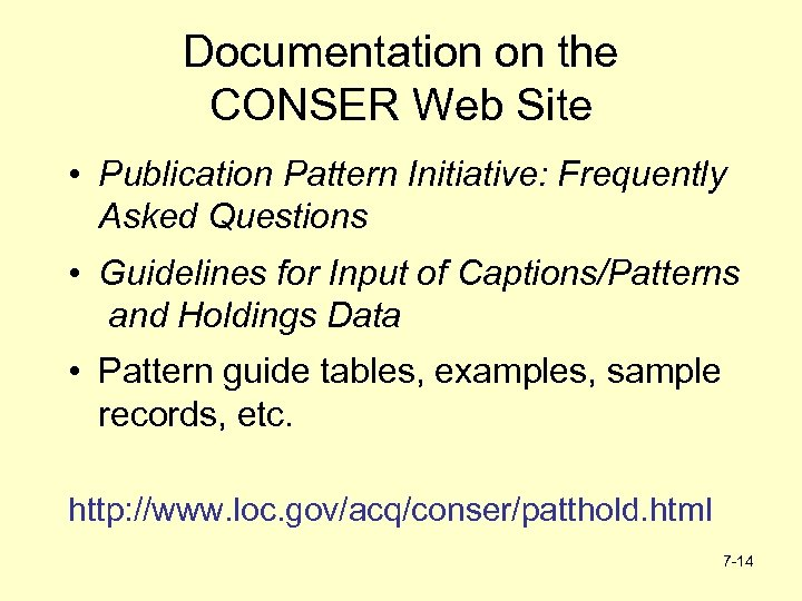 Documentation on the CONSER Web Site • Publication Pattern Initiative: Frequently Asked Questions •