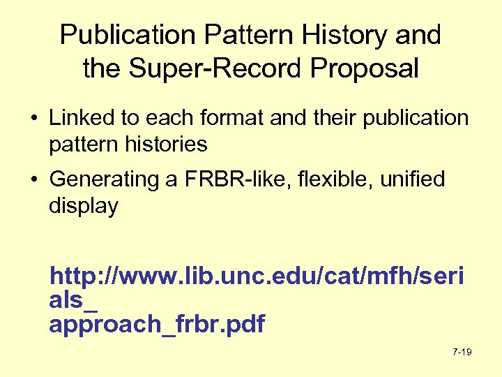 Publication Pattern History and the Super-Record Proposal • Linked to each format and their