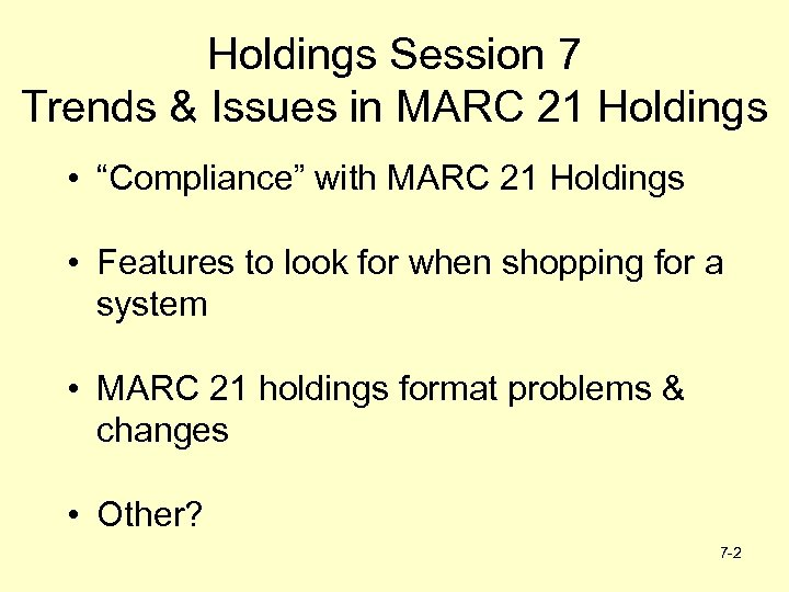 """Holdings Session 7 Trends & Issues in MARC 21 Holdings • """"Compliance"""" with MARC"""
