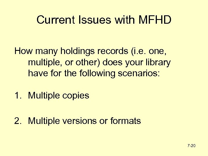Current Issues with MFHD How many holdings records (i. e. one, multiple, or other)