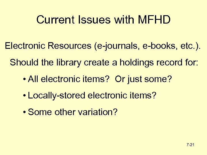 Current Issues with MFHD Electronic Resources (e-journals, e-books, etc. ). Should the library create