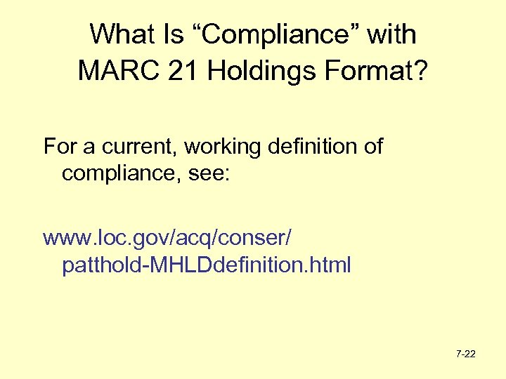 """What Is """"Compliance"""" with MARC 21 Holdings Format? For a current, working definition of"""