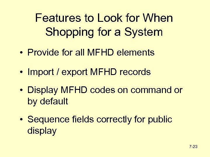 Features to Look for When Shopping for a System • Provide for all MFHD