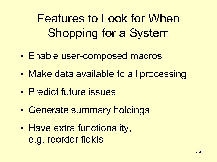 Features to Look for When Shopping for a System • Enable user-composed macros •