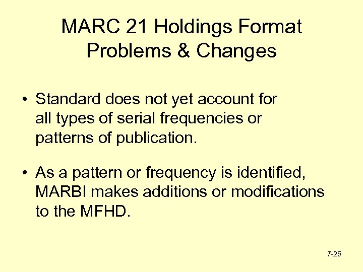 MARC 21 Holdings Format Problems & Changes • Standard does not yet account for