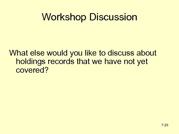 Workshop Discussion What else would you like to discuss about holdings records that we