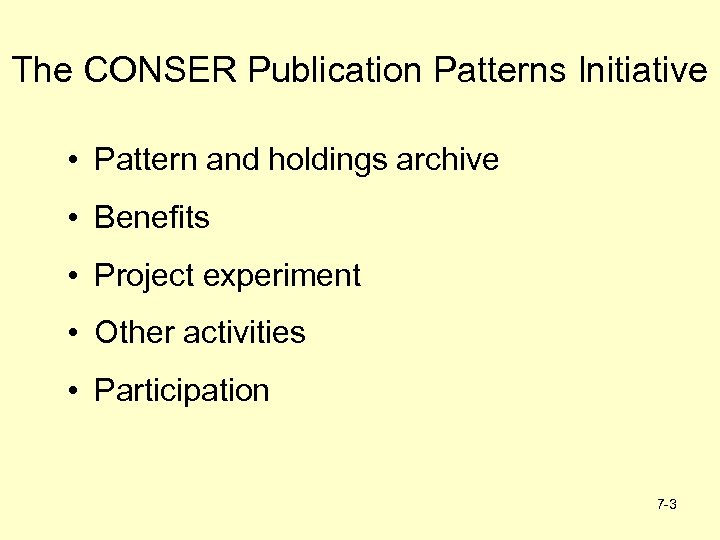 The CONSER Publication Patterns Initiative • Pattern and holdings archive • Benefits • Project