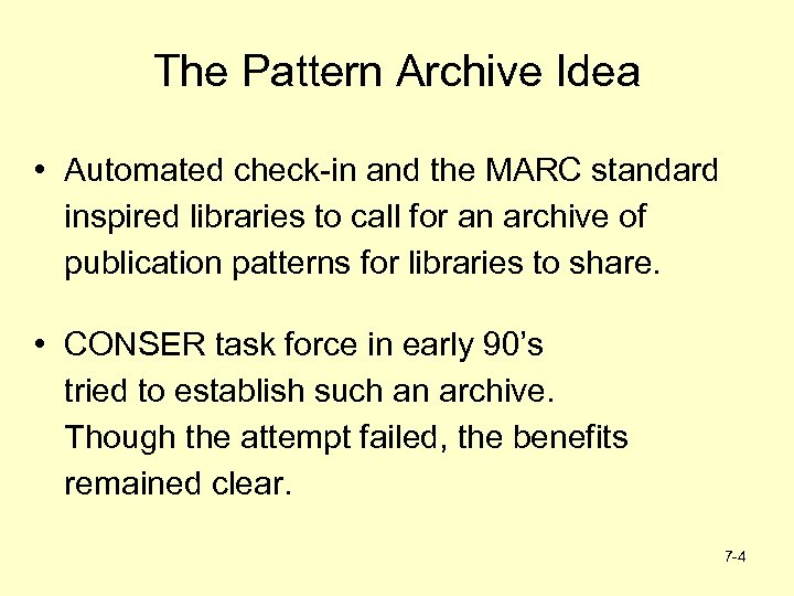 The Pattern Archive Idea • Automated check-in and the MARC standard inspired libraries to