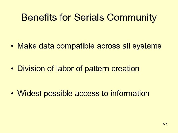 Benefits for Serials Community • Make data compatible across all systems • Division of
