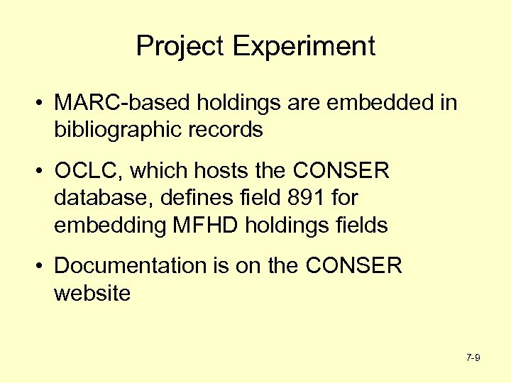 Project Experiment • MARC-based holdings are embedded in bibliographic records • OCLC, which hosts