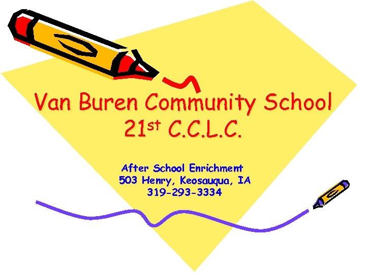 Van Buren Community School st C. C. L. C. 21 After School Enrichment 503