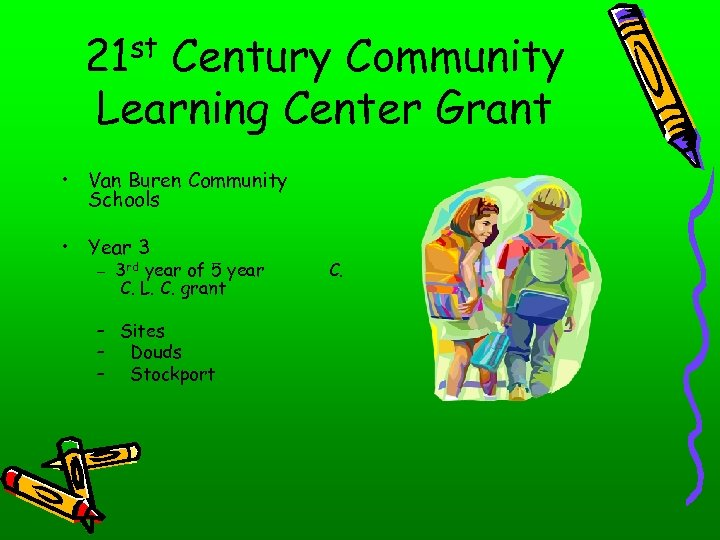 21 st Century Community Learning Center Grant • Van Buren Community Schools • Year
