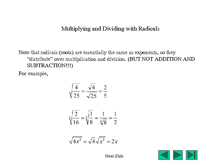 Multiplying and Dividing with Radicals Note that radicals (roots) are essentially the same as