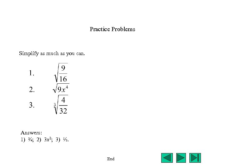 Practice Problems Simplify as much as you can. Answers: 1) ¾; 2) 3 x