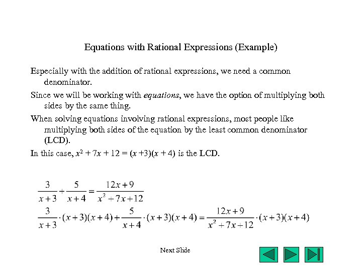Equations with Rational Expressions (Example) Especially with the addition of rational expressions, we need
