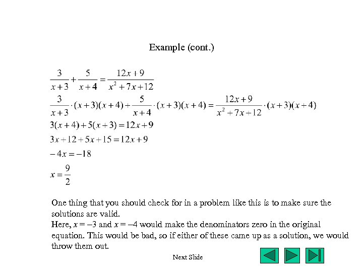 Example (cont. ) One thing that you should check for in a problem like