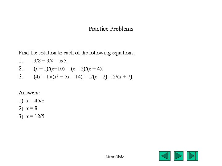Practice Problems Find the solution to each of the following equations. 1. 3/8 +