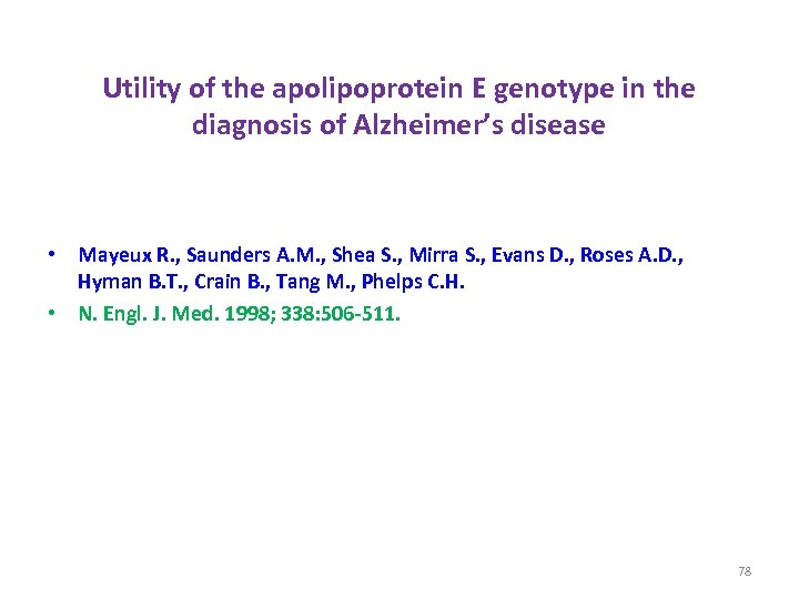 Utility of the apolipoprotein E genotype in the diagnosis of Alzheimer's disease • Mayeux