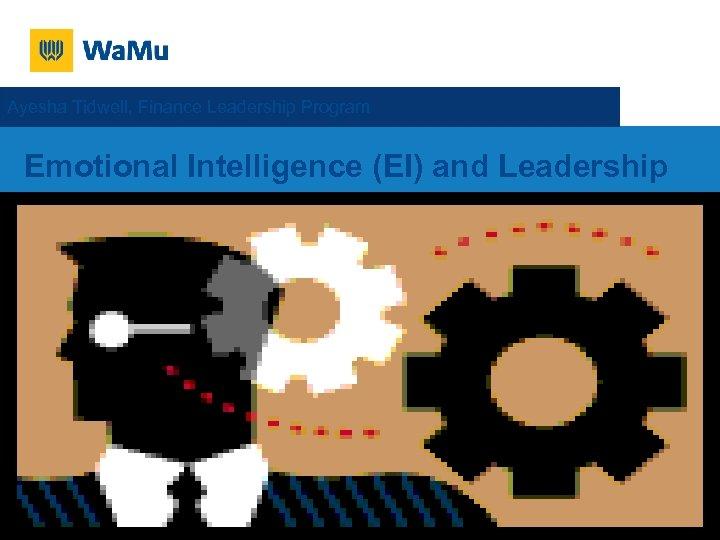 Ayesha Tidwell, Finance Leadership Program Emotional Intelligence (EI) and Leadership