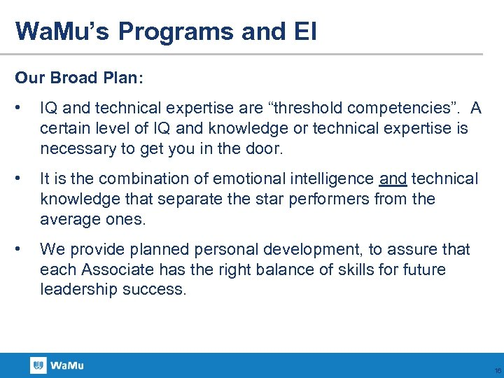 Wa. Mu's Programs and EI Our Broad Plan: • IQ and technical expertise are