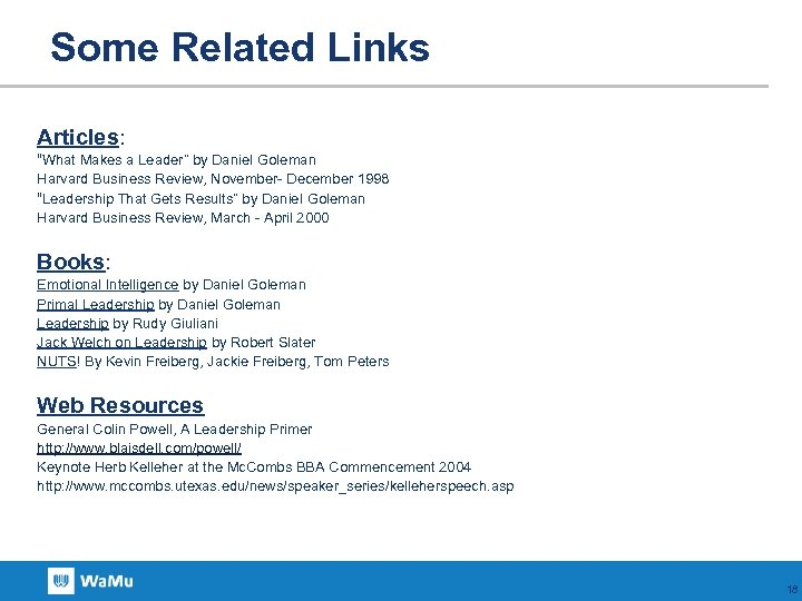 """Some Related Links Articles: """"What Makes a Leader"""" by Daniel Goleman Harvard Business Review,"""