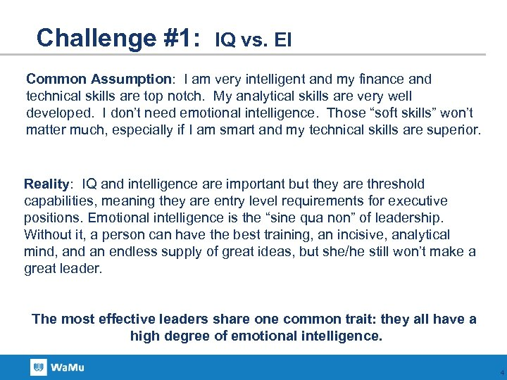 Challenge #1: IQ vs. EI Common Assumption: I am very intelligent and my finance