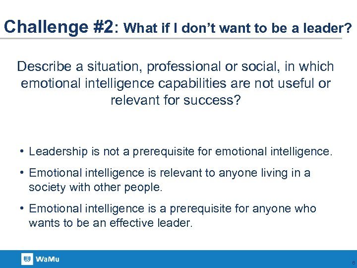 Challenge #2: What if I don't want to be a leader? Describe a situation,