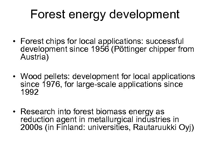 Forest energy development • Forest chips for local applications: successful development since 1956 (Pöttinger